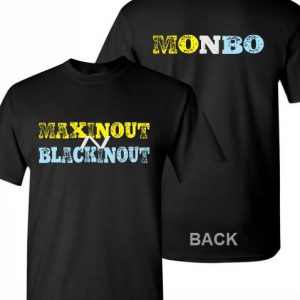 MaxinOut N BlackinOut T-shirts